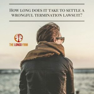 How Long Does It Take to Settle a Wrongful Termination Lawsuit?